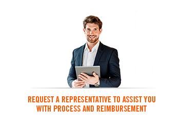 Request a representative to assist you with process and reimbursement